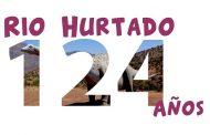Invitan a celebrar el 124° aniversario de Río Hurtado